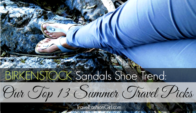 f37599ea148 birkenstock-sandals-shoe-trend-our-top-summer-travel-picks-cover ...