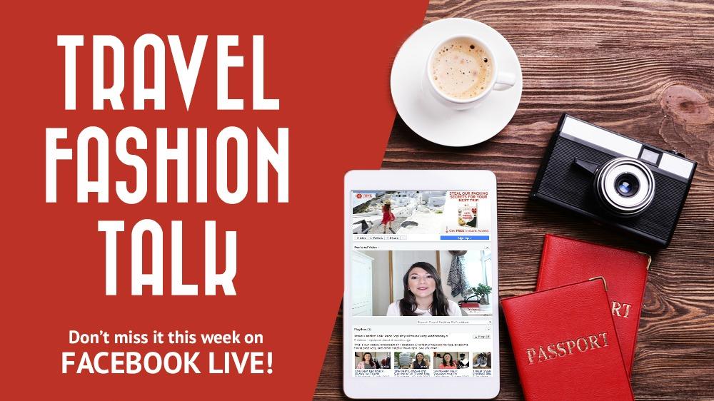 Travel Fashion Talk: Episode May 1, 2019